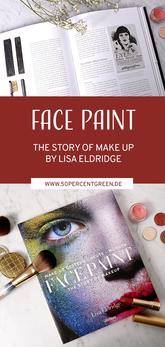 Face Paint - The History Of Make-Up von Lisa Eldrige ++ Beautyreads ++